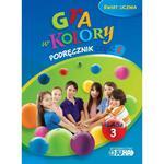 Gra w kolory. Świat ucznia. Klasa 3, edukacja wczesnoszkolna. Podręcznik część 2 w sklepie internetowym Booknet.net.pl