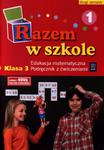 Razem w szkole. Klasa 3, semestr 2. Część 1. Edukacja matematyczna. Podręcznik z ćwiczeniami w sklepie internetowym Booknet.net.pl