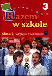 Razem w szkole. Klasa 3, szkoła podstawowa. Edukacja wczesnoszkolna. Podręcznik z ćwiczeniami w sklepie internetowym Booknet.net.pl