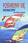 Pośmiejmy się. Dowcipy na każdą okazję. Część 4 w sklepie internetowym Booknet.net.pl