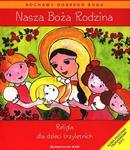 Nasza Boża Rodzina. Religia dla dzieci trzyletnich w sklepie internetowym Booknet.net.pl