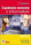 Zagadnienia maturalne z informatyki. Informatyka Europejczyka. Wydanie III w sklepie internetowym Booknet.net.pl