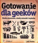 Gotowanie dla Geeków. Nauka stosowana, niezłe sztuczki i wyżerka w sklepie internetowym Booknet.net.pl