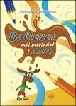 Baltazar - mój przyjaciel z ADHD w sklepie internetowym Booknet.net.pl