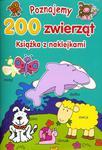 Poznajemy 200 zwierząt. Książka z naklejkami w sklepie internetowym Booknet.net.pl