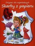 Origami dla najmłodszych. Skarby z papieru w sklepie internetowym Booknet.net.pl