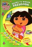 Dora poznaje świat. Dora idzie do szkoły w sklepie internetowym Booknet.net.pl