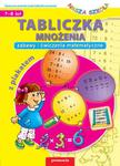 Tabliczka mnożenia. Zabawy i ćwiczenia matematyczne. Nasza szkoła, 7-8 lat (z plakatem) w sklepie internetowym Booknet.net.pl
