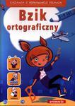Bzik ortograficzny. Zadania z poprawnego pisania (7-9 lat) w sklepie internetowym Booknet.net.pl