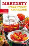 Dobra kuchnia. Marynaty i przetwory kwaszone w sklepie internetowym Booknet.net.pl