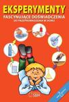 Eksperymenty. Fascynujące doświadczenia do przeprowadzenia w domu w sklepie internetowym Booknet.net.pl