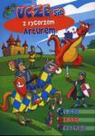 Uczę się z rycerzem Arturem. Liczę, piszę, poznaję w sklepie internetowym Booknet.net.pl