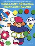 Naklejamy kółeczka, Poznajemy kolory dla dzieci 2-4 lat w sklepie internetowym Booknet.net.pl