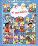 W przedszkolu Obrazki dla maluchów w sklepie internetowym Booknet.net.pl