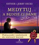 Medytuj a będzie Ci dane + CD w sklepie internetowym Booknet.net.pl