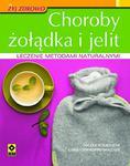 Choroby żołądka i jelit Leczenie metodami naturalnymi w sklepie internetowym Booknet.net.pl