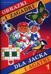 Obrazki i zagadki dla Jacka i Agatki 1 w sklepie internetowym Booknet.net.pl