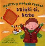 Modlitwy małych rączek Dzięki Ci Boże w sklepie internetowym Booknet.net.pl