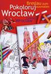 Pokoloruj Wrocław w sklepie internetowym Booknet.net.pl