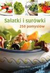 Sałatki i surówki 250 pomysłów w sklepie internetowym Booknet.net.pl