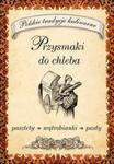 Przysmaki do chleba w sklepie internetowym Booknet.net.pl