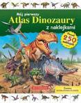 Mój pierwszy atlas dinozaurów z naklejkami w sklepie internetowym Booknet.net.pl