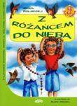 Z różańcem do nieba w sklepie internetowym Booknet.net.pl
