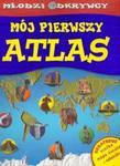 Młodzi odkrywcy Mój pierwszy atlas w sklepie internetowym Booknet.net.pl