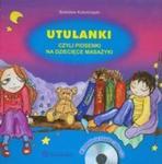 Utulanki czyli piosenki na dziecięce masażyki + CD w sklepie internetowym Booknet.net.pl