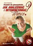 Jak analizować i interpretować wiersze? Poradnik dla gimnazjalistów w sklepie internetowym Booknet.net.pl