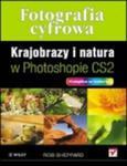 Fotografia cyfrowa. Krajobrazy i natura w Photoshopie CS2 w sklepie internetowym Booknet.net.pl