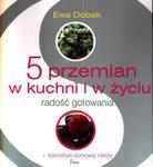5 przemian w kuchni i w życiu. Radość gotowania w sklepie internetowym Booknet.net.pl