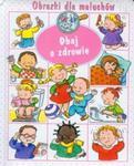 Dbaj o zdrowie Obrazki dla maluchów w sklepie internetowym Booknet.net.pl