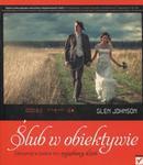 Ślub w obiektywie. Zatrzymaj w kadrze ten wyjątkowy dzień w sklepie internetowym Booknet.net.pl