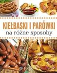 Kiełbaski i parówki na różne sposoby w sklepie internetowym Booknet.net.pl