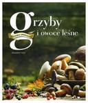 Kuchnia Smakosza Grzyby i owoce leśne w sklepie internetowym Booknet.net.pl