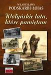 Wołyńskie lata, które pamiętam... w sklepie internetowym Booknet.net.pl