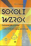 Sokoli wzrok. Szkoła podstawowa. Ćwiczenia dla uczniów z zaburzoną percepcją wzrokową w sklepie internetowym Booknet.net.pl