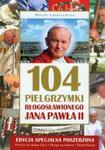 104 pielgrzymki Błogosławionego Jana Pawła II w sklepie internetowym Booknet.net.pl