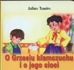 O Grzesiu kłamczuchu i o jego cioci w sklepie internetowym Booknet.net.pl