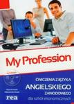 My Profession. Ćwiczenia z jęzka angielskiego zawodowego dla szkół ekonomicznych + CD w sklepie internetowym Booknet.net.pl
