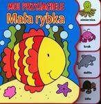 Moi przyjaciele. Mała rybka w sklepie internetowym Booknet.net.pl