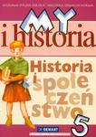 My i historia. Klasa 5, szkoła podstawowa. Historia i społeczeństwo. Podręcznik w sklepie internetowym Booknet.net.pl