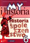 My i historia. Klasa 6, szkoła podstawowa. Historia i społeczeństwo. Podręcznik w sklepie internetowym Booknet.net.pl