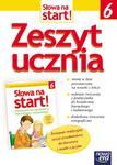 Słowa na start. Klasa 6, szkoła podstawowa. Język polski. Zeszyt ćwiczeń w sklepie internetowym Booknet.net.pl