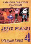 Oglądam świat. Klasa 4, szkoła podstawowa. Język polski. Zeszyt ucznia w sklepie internetowym Booknet.net.pl