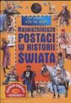 Czy wiesz... kto to jest? Najważniejsze postacie w Historii Świata w sklepie internetowym Booknet.net.pl