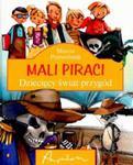 Mali Piraci. Dziecięcy świat przygód w sklepie internetowym Booknet.net.pl