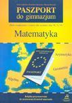 Paszport do gimnazjum. Klasy 4-6, szkoła podstawowa. Matematyka. Zbiór wiadomości i testów w sklepie internetowym Booknet.net.pl