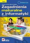Zagadnienia maturalne z informatyki. Tom 1 w sklepie internetowym Booknet.net.pl